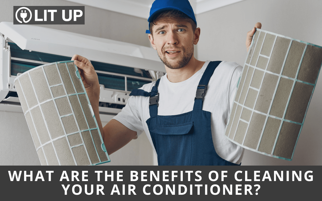 What Are The Benefits of Cleaning Your Air Conditioner