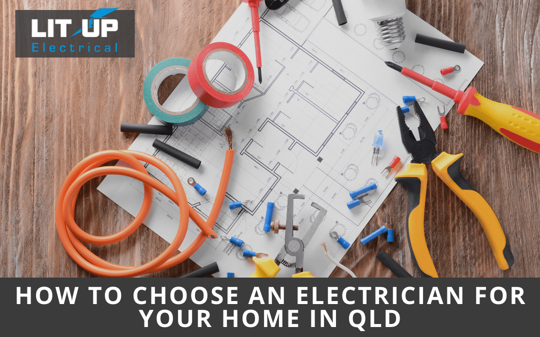 How To Choose An Electrician For Your Home in QLD