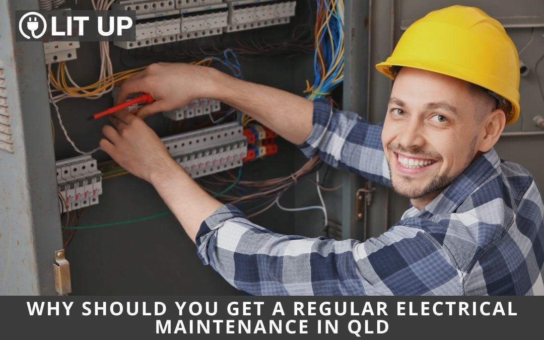 Why Should You Get a Regular Electrical Maintenance in Brisbane