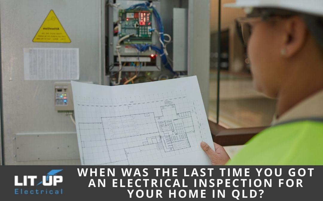 When Was The Last Time You Got An Electrical Inspection For Your Home in QLD